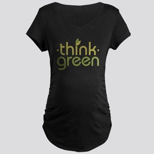 Think Green [text] Maternity Dark T-Shirt